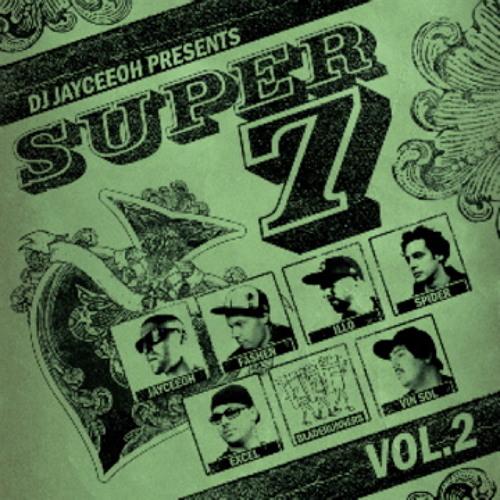 SUPER 7 Vol. 2 featuring FASHEN, ILLO, SPIDER, EXCEL, BLADERUNNERS, VIN SOL