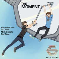 Get Stellar - The Moment (Def Starr Remix)