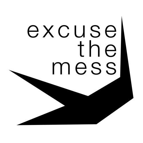 EXCUSE THE MESS Jan podcast by ALEX NAGSHINEH