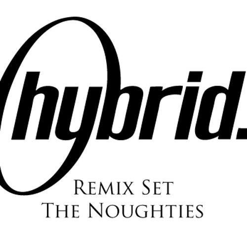 Hybrid - The Noughties
