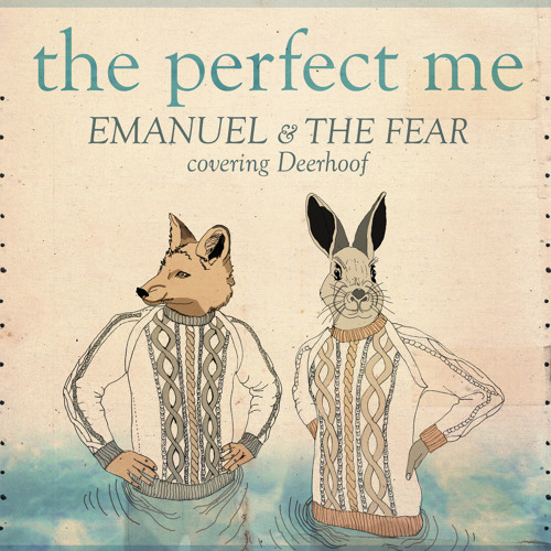 Emanuel and the Fear - 'The Perfect Me' (Deerhoof Cover)