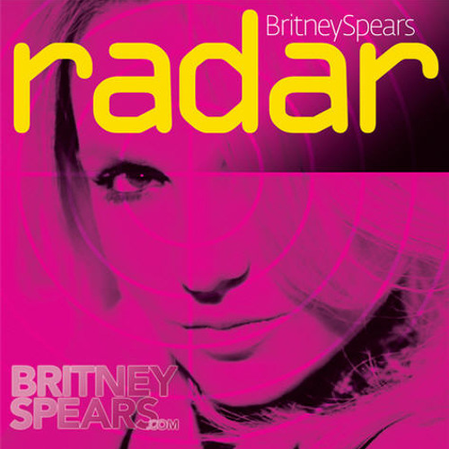 Britney Spears - Radar (I'm not scared of your fader aLLriGhT!)