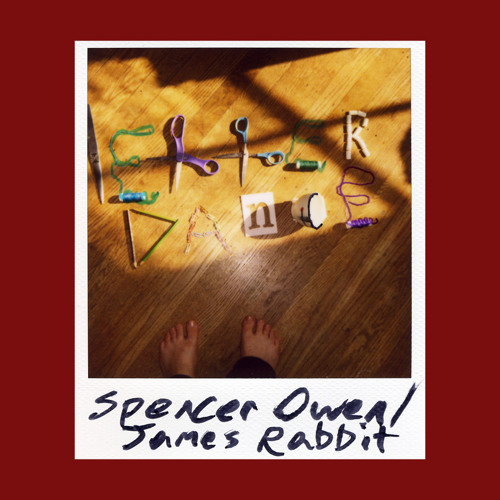 Spencer Owen/James Rabbit - Letter Dance