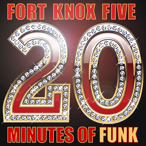 "Fort Knox Five: ""20 Minutes of F.U.N.K."""