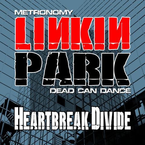 LeeDM101 - Heartbreak Divide (Linkin Park / Metronomy / Dead Can Dance)