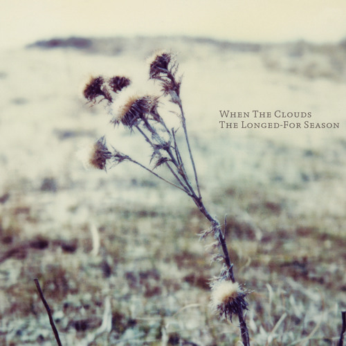 When the Clouds - The Longed-For Season
