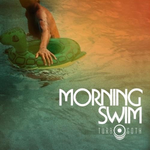 Morning Swim - Turbo Goth