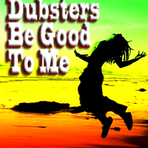 Dirty Dubsters (014) - Dubsters be good to me