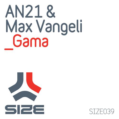 AN21 & MAX VANGELI - GAMA [SIZE]