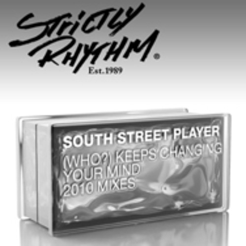 South Street Player - (Who?) Keeps Changing Your Mind (Chocolate Puma Fresh Fruit Vocal Edit)