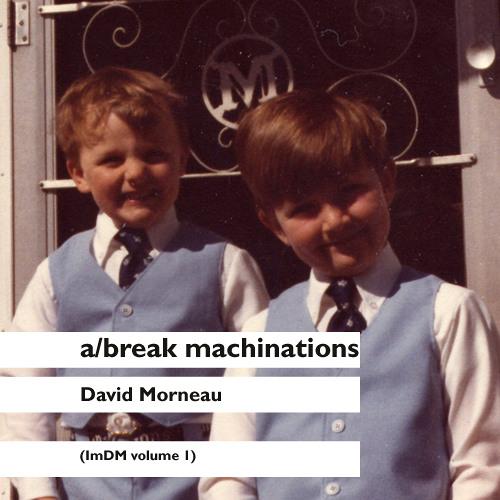 a/break machinations