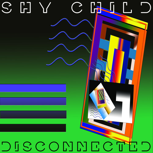 SHY CHILD • Disconnected [Anoraak Remix]