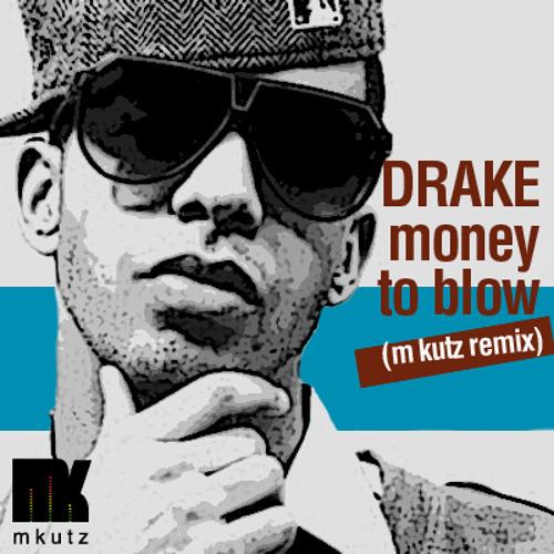 Money To Blow (M-Kutz Remix) - Birdman Feat. Drake & Lil Wayne