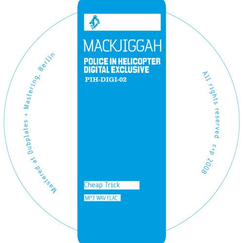 PIH-DIGI-EXCL-02 / MACKJIGGAH Cheap Trick