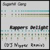 Sugar Hill Gang - Rappers Delight 2009 (DJ Nipper Remix)