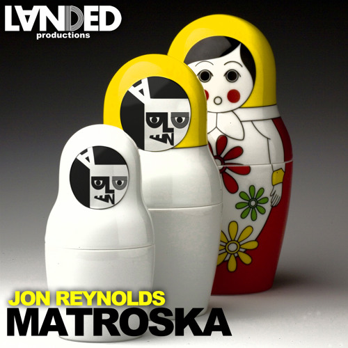 Jon Reynolds - Matroska - Original Mix