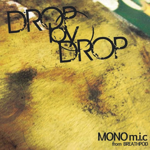 MONOm.i.c/Drop by Drop album trailer