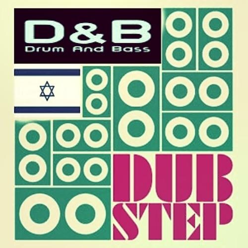 ISRAEL DUBSTEP \ DnB