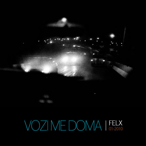 Felx - Vozi me Doma