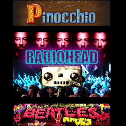 ⨀djcruMbs⨀ Pinocchio Diamonds And The Lucy Creep (Pinocchio vs The Beatles vs Radiohead)
