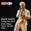 David Bowie - Loving The Alien (Club Clique Coeur De Lion Edit)