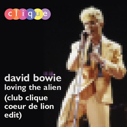 David Bowie - Loving The Alien (Club Clique Coeur De Lion Edit)