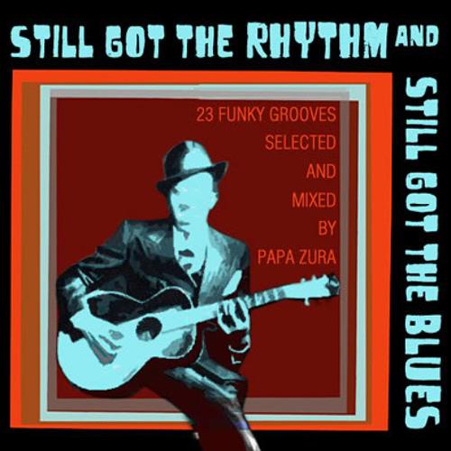 Papa Zura - Still Got The Rhythm & Still Got The Blues