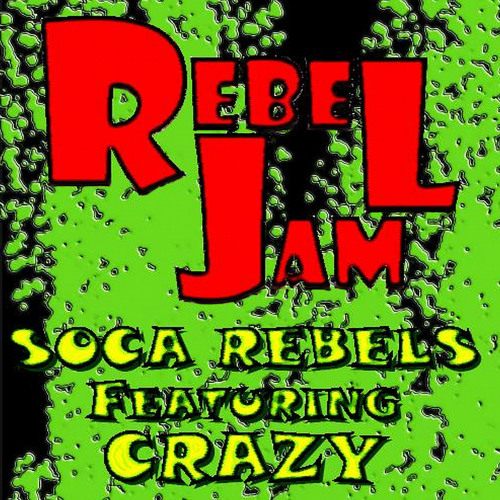 Soca Rebels feat. Crazy - Girls Gone Wild