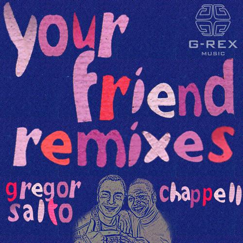 Gregor Salto feat Chappell - Your Friend (Chris Kaeser remix)