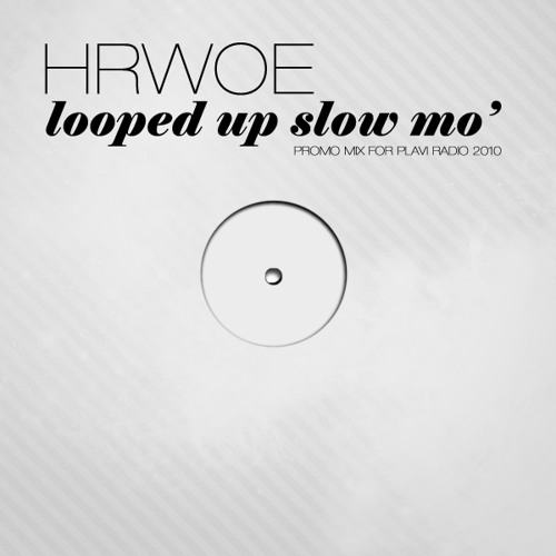 hrwo E - Looped Up Slow Mo'