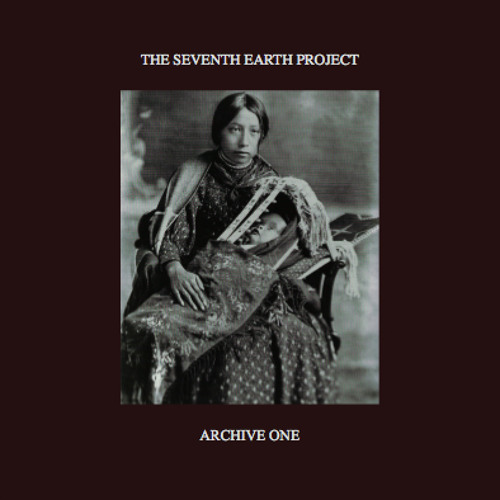 The Seventh Earth Project / Archive One [Side A] - www.theseventhearth.com