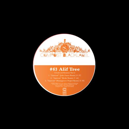COMPOST BLACKLABEL #63 | Alif Tree - Clockwork Remixes Part 2 | Aurevoir (John Gazoo Remix)