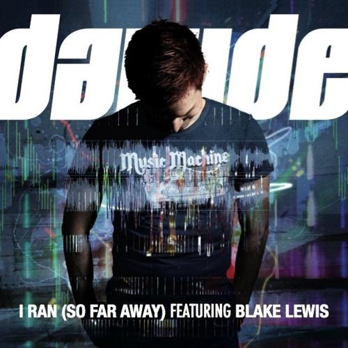 I Ran (So Far Away) (Radio Edit) feat. Blake Lewis