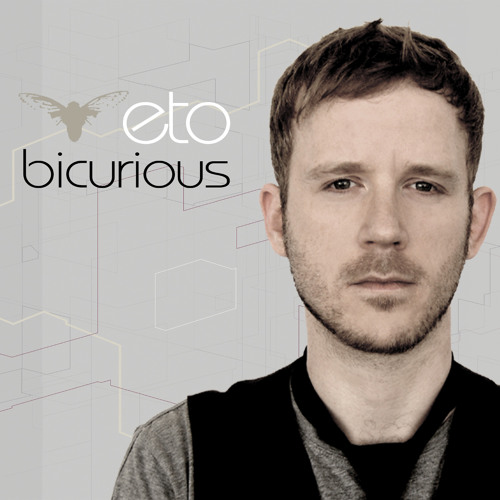 eto - bicurious (Album Edit)