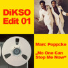DiKSO Edit 01 - Marc Poppcke - No One Can Stop Me Now