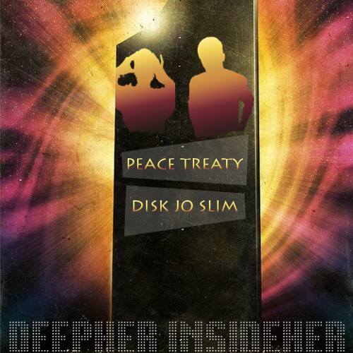PeaceTreaty & Disk Jo Slim- Deepher Insideher (Original)