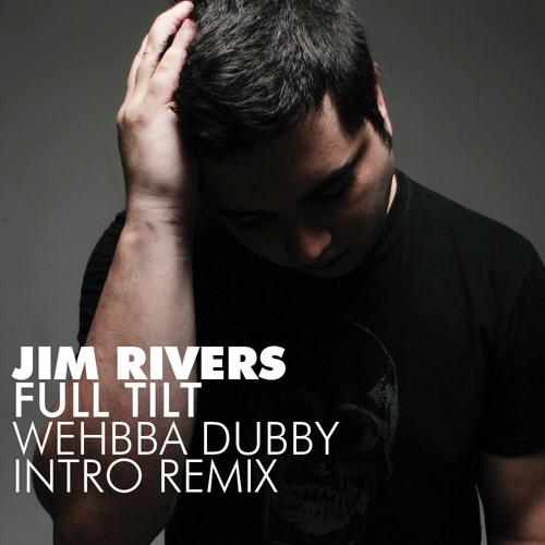 Jim Rivers - Full Tilt (Wehbba Intro Dub Remix) - FREE DOWNLOAD on february 19th
