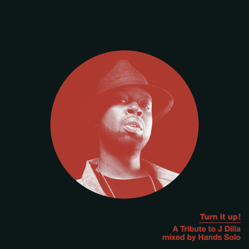 HANDS SOLO - TURN IT UP (A Tribute To J Dilla)