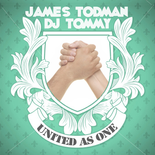 James Todman & DJ Tommy - United As One (Radio Edit)