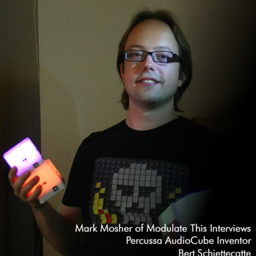 Modulate This Interview:  Bert Schiettecatte Inventor of  Percussa AudioCubes