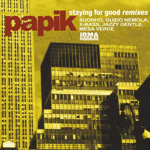 Papik - Staying For Good ft. Alan Scaffardi (suonho In The Right Groove)