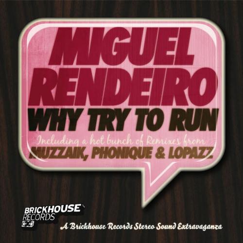 Miguel Rendeiro – Why try to run (Muzzaik Dub)