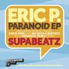 Eric P. – Paranoid (Supabeatz Mix)