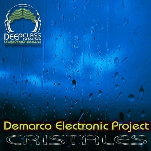 Demarco Electronic Project - Cristales (Original Mix)