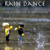 Rain Dance - Mixed By John Wayne - djjohnwayne.com