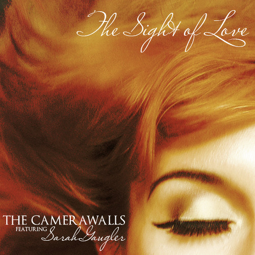 The Sight Of Love - The Camerawalls feat. Sarah Gaugler
