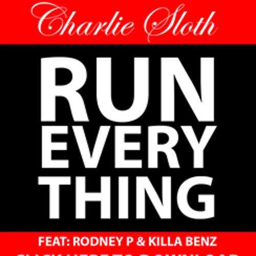 Charlie Sloth - Run Everything