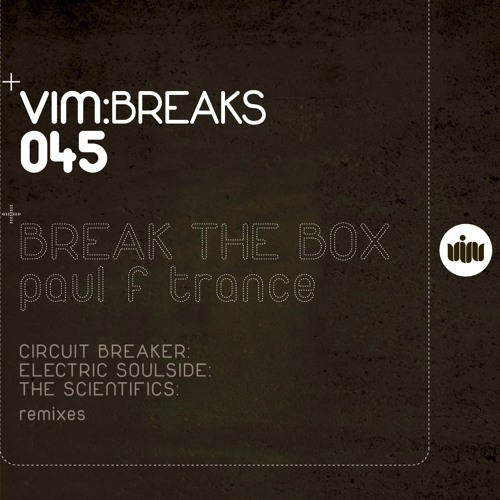 BREAK THE BOX - Paul F Trance (THE SCIENTIFICS remix)