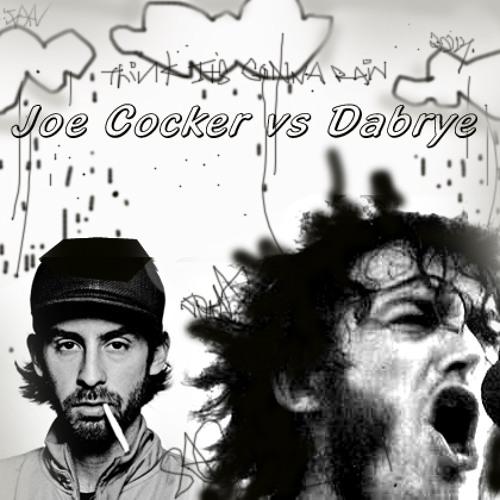 I Think It's Going to Rain (Joe Cocker vs Dabrye)