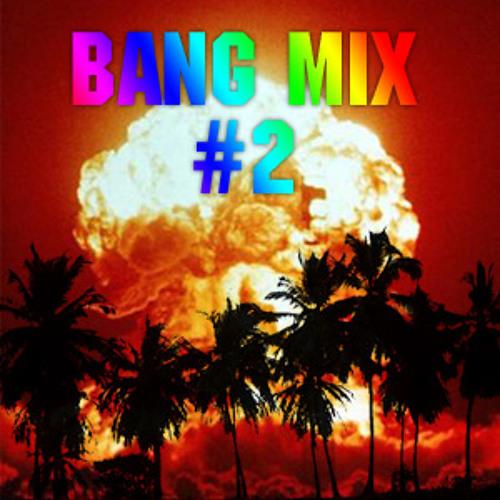 Bang Mix #2